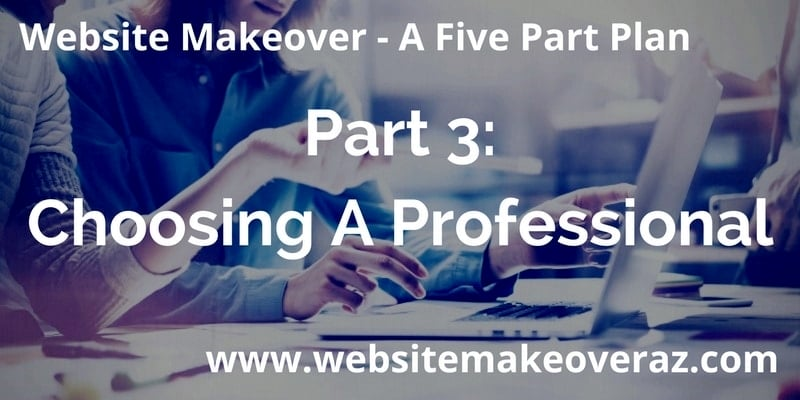 Website Makeover Part 3: Choosing A Professional