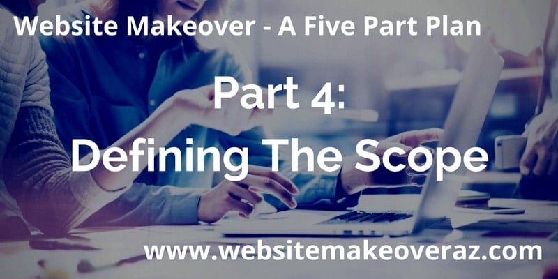 Website Makeover Part 4: Defining The Scope