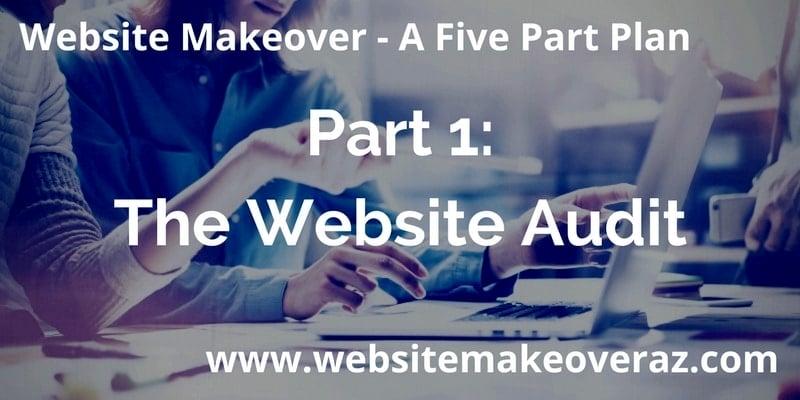 Website Makeover Part 1: The Website Audit